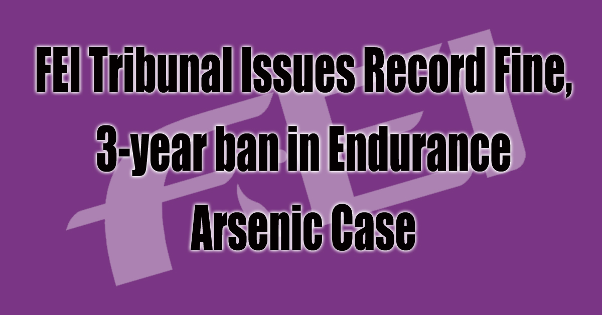 Thumbnail for FEI Tribunal Issues Record Fine, 3-year ban in Arsenic Case